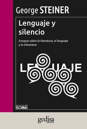 LENGUAJE Y SILENCIO. ENSAYOS SOBRE LA LITERATURA EL LENGUAJE Y LO INHUMANO / PD.