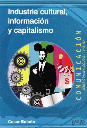 INDUSTRIA CULTURAL INFORMACION Y CAPITALISMO