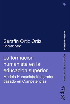 FORMACION HUMANISTA EN LA EDUCACION SUPERIOR, LA