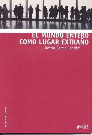 MUNDO ENTERO COMO LUGAR EXTRAÑO, EL