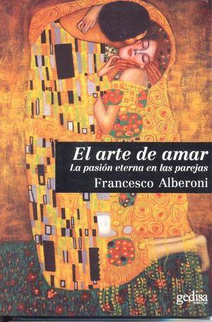ARTE DE AMAR, EL. LA PASION ETERNA EN LAS PAREJAS