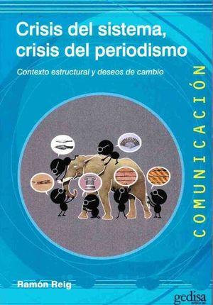CRISIS DEL SISTEMA CRISIS DEL PERIODISMO. CONTEXTO ESTRUCTURAL Y DESEOS DE CAMBIO