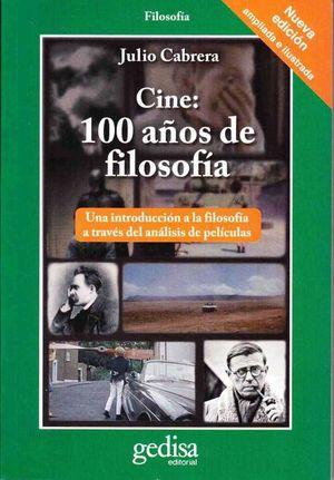 CINE 100 AÑOS DE FILOSOFIA. UNA INTRODUCCION A LA FILOSOFIA A TRAVES DEL ANALISIS DE PELICULAS