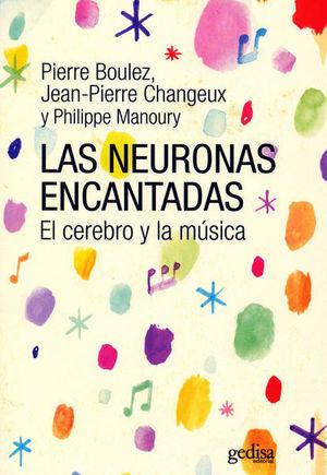 NEURONAS ENCANTADAS, LAS. EL CEREBRO Y LA MUSICA