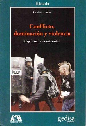 CONFLICTO DOMINACION Y VIOLENCIA. CAPITULOS DE HISTORIA SOCIAL