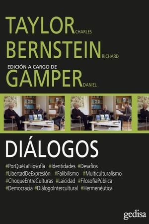 DIALOGOS. TAYLOR CHARLES BERNSTEIN RICHARD Y GAMPER DANIEL