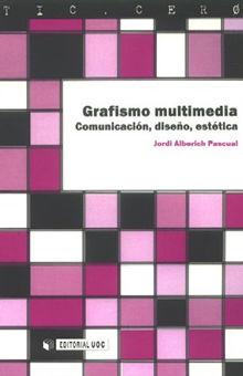 GRAFISMO MULTIMEDIA. COMUNICACION DISEÑO ESTETICA