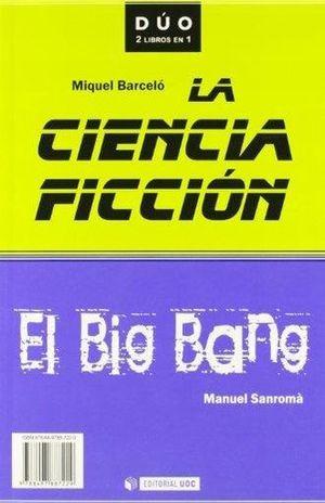 El Big Bang / La ciencia ficción