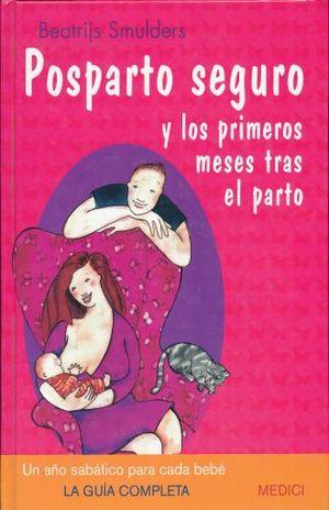 POSPARTO SEGURO Y LOS PRIMEROS MESES TRAS EL PARTO / PD.
