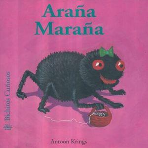 ARAÑA MARAÑA / BICHITOS CURIOSOS / PD.