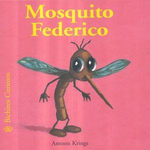MOSQUITO FEDERICO / BICHITOS CURIOSOS / PD.