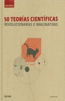 50 TEORIAS CIENTIFICAS REVOLUCIONARIAS E IMAGINATIVAS / PD.