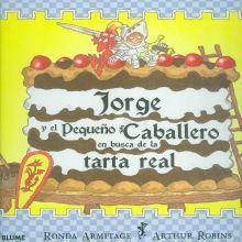 JORGE Y EL PEQUEÑO CABALLERO EN BUSCA DE LA TARTA REAL / PD.