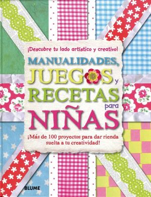 MANUALIDADES JUEGOS Y RECETAS PARA NIÑAS / PD.