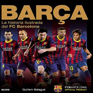 BARCA. LA HISTORIA ILUSTRADA DEL FC BARCELONA / PD.