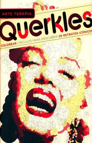 ARTE TERAPIA QUERKLES. COLOREAR CIRCULO PARA DESCUBRIR 20 RETRATOS ICONOS