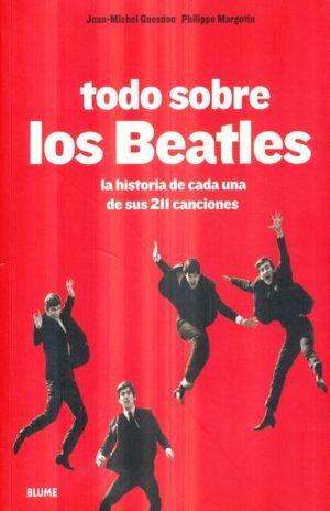 BEATLES, LOS (TODO SOBRE LOS BEATLES) LA HISTORIA DE CADA UNA DE SUS 211 CANCIONES
