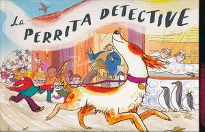 PERRITA DETECTIVE, LA / PD.