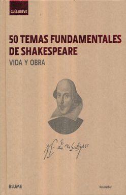 50 TEMAS FUNDAMENTALES DE SHAKESPEARE VIDA Y OBRA / PD.