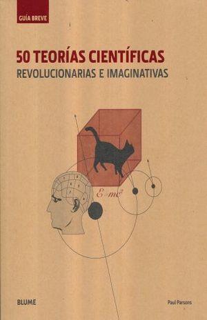 50 TEORIAS CIENTIFICAS REVOLUCIONARIAS E IMAGINATIVAS