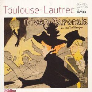TOULOUSE LAUTREC / GRANDES MAESTROS DE LA PINTURA