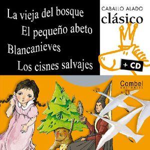 VIEJA DEL BOSQUE, LA / EL PEQUEÑO ABETO / BLANCANIEVES / LOS CISNES SALVAJES. CABALLO ALADO CLASICO SERIE AL TROTE 2 / PD. (INCLUYE CD)