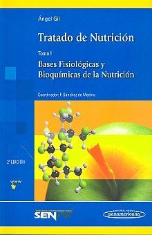 TRATADO DE NUTRICION. BASES FISIOLOGICAS Y BIOQUIMICAS DE LA NUTRICION / TOMO I / 2 ED.