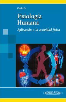 FISIOLOGIA HUMANA. APLICACION A LA ACTIVIDAD FISICA. INCLUYE SITIO WEB