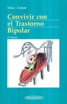 CONVIVIR CON EL TRANSTORNO BIPOLAR / 2 ED.