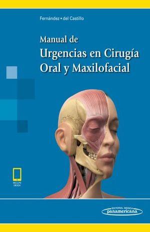 MANUAL DE URGENCIAS EN CIRUGIA ORAL Y MAXILOFACIAL / INCLUYE EBOOK