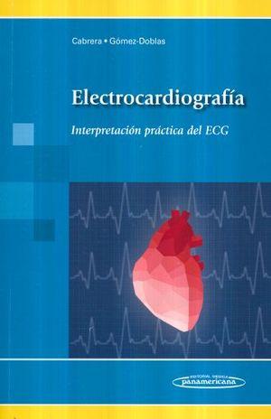 ELECTROCARDIOGRAFIA. INTERPRETACION PRACTICA DEL ECG