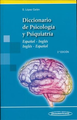 DICCIONARIO DE PSICOLOGIA Y PSIQUIATRIA ESPAÑOL - INGLES / INGLES - ESPAÑOL / 2 ED.