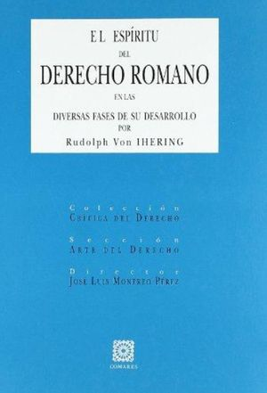 ESPIRITU DEL DERECHO ROMANO EN LAS DIVERSAS FASES DE SU DESARROLLO, EL