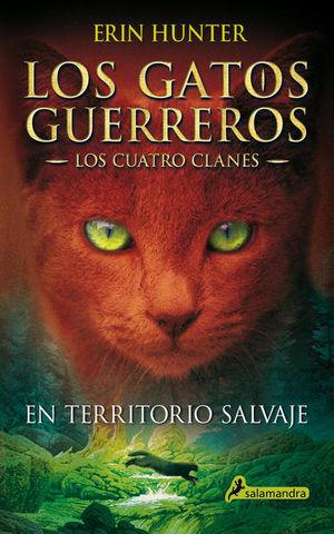 EN TERRITORIO SALVAJE / LOS GATOS GUERREROS 1