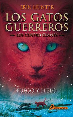 FUEGO Y HIELO / LOS GATOS GUERREROS 2