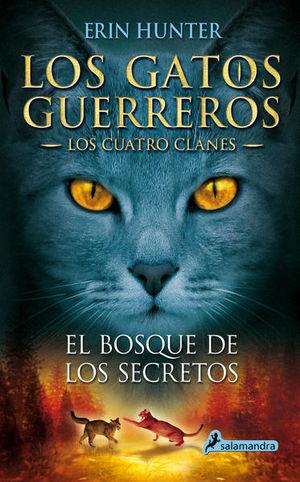 BOSQUE DE LOS SECRETOS, EL / LOS GATOS GUERREROS 3