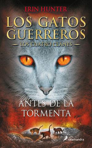 ANTES DE LA TORMENTA / LOS GATOS GUERREROS 4
