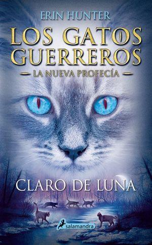 CLARO DE LUNA / LOS GATOS GUERREROS. LA NUEVA PROFECIA 2