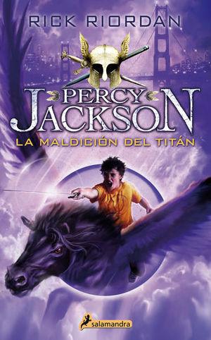 La maldición del titán / Percy Jackson y los dioses del Olimpo / vol. 3