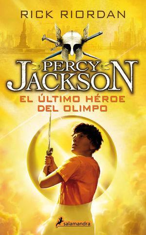 El último héroe del Olimpo / Percy jackson y los dioses del Olimpo / vol. 5