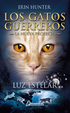 LUZ ESTELAR / LOS GATOS GUERREROS. LA NUEVA PROFECIA