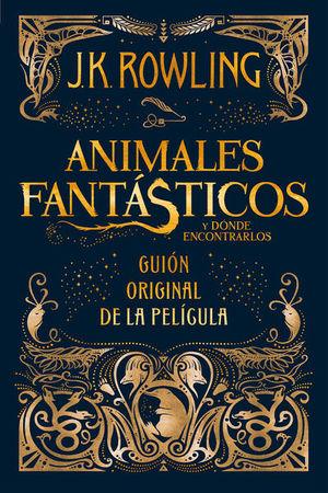 ANIMALES FANTASTICOS Y DONDE ENCONTRARLOS. GUION ORIGINAL DE LA PELICULA / PD.