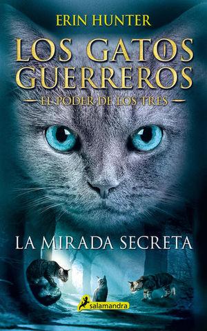 MIRADA SECRETA, LA / LOS GATOS GUERREROS. EL PODER DE LOS TRES 1