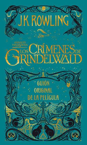 ANIMALES FANTASTICOS. LOS CRIMENES DE GRINDELWALD / GUION ORIGINAL DE LA PELICULA / PD.