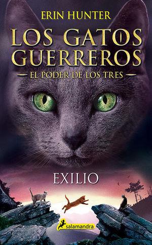 EXILIO / LOS GATOS GUERREROS. EL PODER DE LOS TRES 3