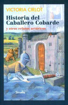 HISTORIA DEL CABALLERO COBARDE Y OTROS RELATOS ARTURICOS / PD.