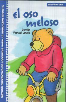OSO MELOSO, EL. METODO PREVENTIVO DE LOGOPEDIA PARA LA EDUCACION INFANTIL