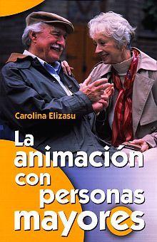 ANIMACION CON PERSONAS MAYORES, LA / 10 ED.