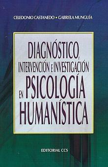 DIAGNOSTICO INTERVENCION E INVESTIGACION EN PSICOLOGIA HUMANISTICA