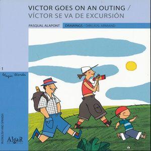 VICTOR GOES ON AN OUTING / VICTOR SE VA DE EXCURSION ( EDICION BILINGUE)